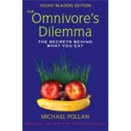 The Omnivore's Dilemma: The Secrets Behind What You Eat The Secrets Behind What You Eat,9780803734159