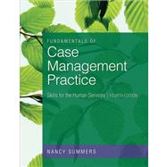 Fundamentals of Case Management Practice Skills for the Human Services,9781133314165