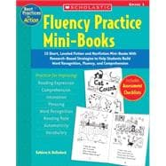 Fluency Practice Mini-Books: Grade 1; 15 Short, Leveled Fiction and Nonfiction Mini-Books With Research-Based Strategies to Help Students Build Word Recognition