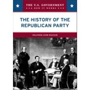 The History of the Republican Party by Wagner, Heather Lehr