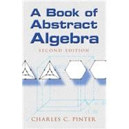 A Book of Abstract Algebra; Second Edition,9780486474175