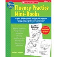 Fluency Practice Mini-Books: Grade 2; 15 Short, Leveled Fiction and Nonfiction Mini-Books With Research-Based Strategies to Help Students Build Word Recognition