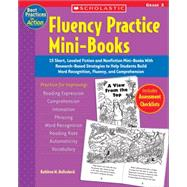 Fluency Practice Mini-Books: Grade 3; 15 Short, Leveled Fiction and Nonfiction Mini-Books With Research-Based Strategies to Help Students Build Word Recognition