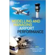 Modelling and Managing Airport Performance,9780470974186