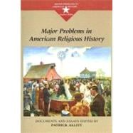 Major Problems in American Religious History : Documents and Essays,9780395964194