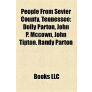 People from Sevier County, Tennessee : Dolly Parton, John P. Mccown, John Tipton, Randy Parton, Leonidas C. Houk