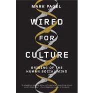 Wired for Culture : Origins of the Human Social Mind,9780393344202