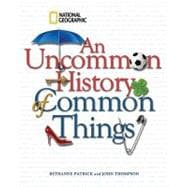 An Uncommon History of Common Things,9781426204203