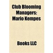 Club Blooming Managers : Mario Kempes, Carlos Biasutto, Vctor Hugo Antelo, Carlos Aragons, Jos Luis Brown, Vctor Hugo Andrada