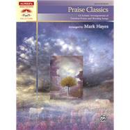 Praise Classics : 12 Artistic Arrangements of Timeless Prais..., 9780739064207  