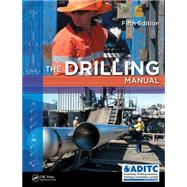 The Drilling Manual, Fifth Edition,9781439814208