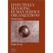 Effectively Managing Human Service Organizations,9781412904209