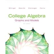 College Algebra : Graphs and Models and Graphing Calculator Manual