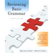 Reviewing Basic Grammar : A Guide to Writing Sentences and Paragraphs (with MyWritingLab Student Access Code Card)