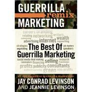 The Best of Guerrilla Marketing; Guerrilla Marketing Remix,9781599184227