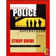 Study Guide to Accompany Effective Police Supervision