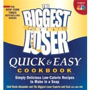 The Biggest Loser Quick & Easy Cookbook: Simply Delicious Low-calorie Recipes to Make in a Snap,9781609614232