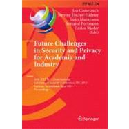 Future Challenges in Security and Privacy for Academia and I..., 9783642214233