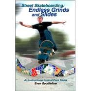 Street Skateboarding: Endless Grinds and Slides : An Instruc..., 9781884654237