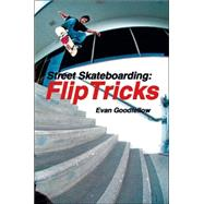 Street Skateboarding: Flip Tricks, 9781884654244