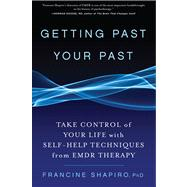 Getting Past Your Past : Take Control of Your Life with Self..., 9781594864254