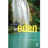 Reinventing Eden: The Fate of Nature in Western Culture,9780415644259