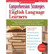 Comprehension Strategies for English Language Learners : 30 Research-Based Reading Strategies That Help Students Read, Understand, and Really Learn Content from Their Textbooks and Other Nonfiction Materials,9780439554282