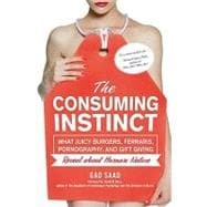 Consuming Instinct : What Juicy Burgers, Ferraris, Pornograp..., 9781616144296  
