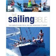 The Sailing Bible: The Complete Guide for All Sailors From N..., 9781554074297  