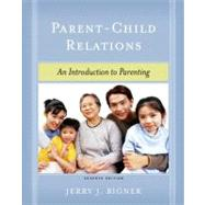 Parent-Child Relations : An Introduction to Parenting,9780131184299