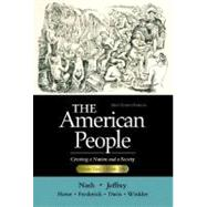 American People, Brief Edition, The: Creating a Nation and a Society