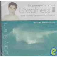 Experience Your Greatness III: Give Yourself Permission to F..., 9780974594309