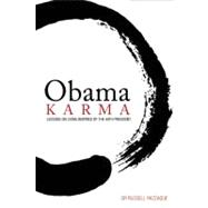 Obama Karma: Lessons on Living Inspired by the 44th President,9780984954315