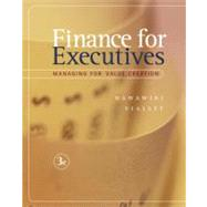 Finance for Executives : Managing for Value Creation