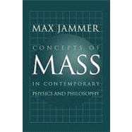 Concepts of Mass in Contemporary Physics and Philosophy, 9780691144320  