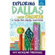 Exploring Dallas With Children: A Guide for Family Activitie..., 9781589794320  