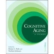 Cognitive Aging : A Primer, 9781841694320