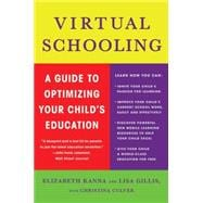 Virtual Schooling : A Guide to Optimizing Your Child's Education,9780230614321