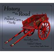 History on the Road : The Painted Carts of Sicily, 9781880654323
