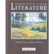 Prentice Hall Literature: Silver Level Timeless Voices Timeless Themes,9780131804333