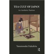 Tea Cult Of Japan,9780415654340