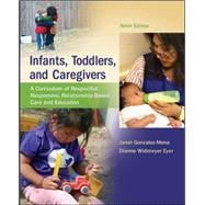 Infants, Toddlers, and Caregivers:  A Curriculum of Respectful, Responsive, Relationship-Based Care and Education,9780078024351