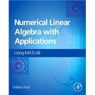 Numerical Linear Algebra with Applications: Using MATLAB,9780123944351