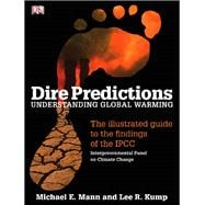 Dire Predictions : Understanding Global Warming,9780136044352