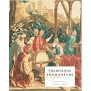 Traditions & Encounters: A Global Perspective on the Past Second Edition (Hardcover)