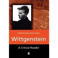 Wittgenstein: A Critical Reader