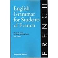 English Grammar for Students of French, 6th Edition : The Study Guide for Those Learning French,9780934034371