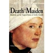 Death and a Maiden : Infanticide and the Tragical History of..., 9780875804378  