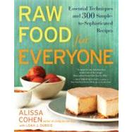 Raw Food for Everyone : Essential Techniques and 300 Simple-..., 9781583334379  