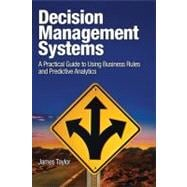 Decision Management Systems : A Practical Guide to Using Bus..., 9780132884389